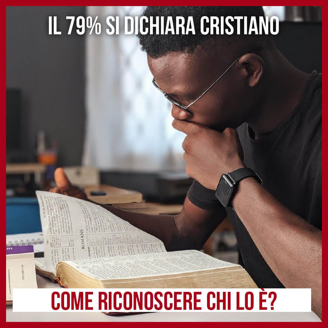 Il 79% si dichiara cristiano. Come riconoscere chi lo è?