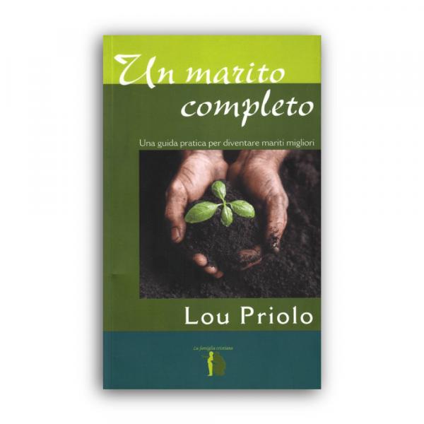 Un Marito Completo Lou Priolo