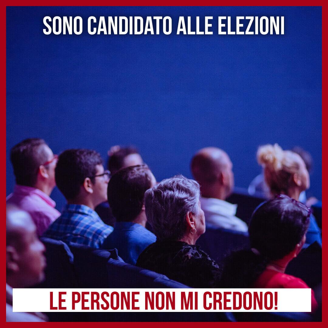 Sono un Candidato alle Elezioni, ma le persone non mi credono!